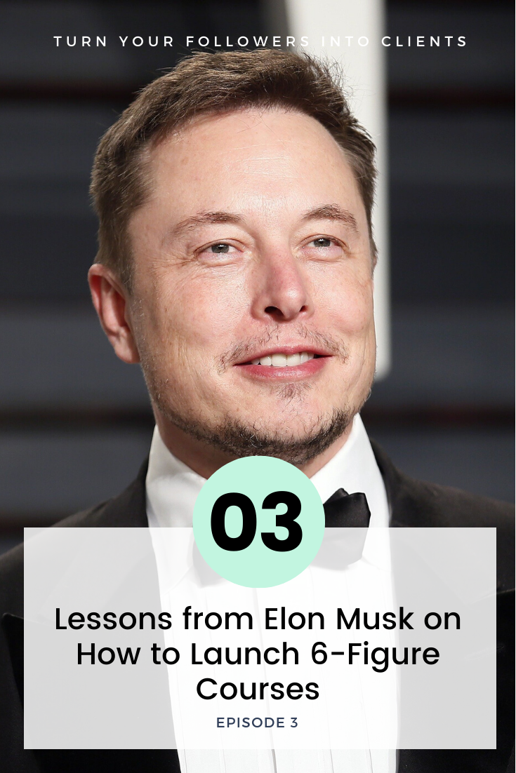 What I learned from Elon Musk on Launching 6-Figure Courses