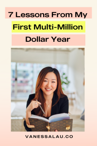 7 Lessons I Learned from My First Multi-Million Dollar Year